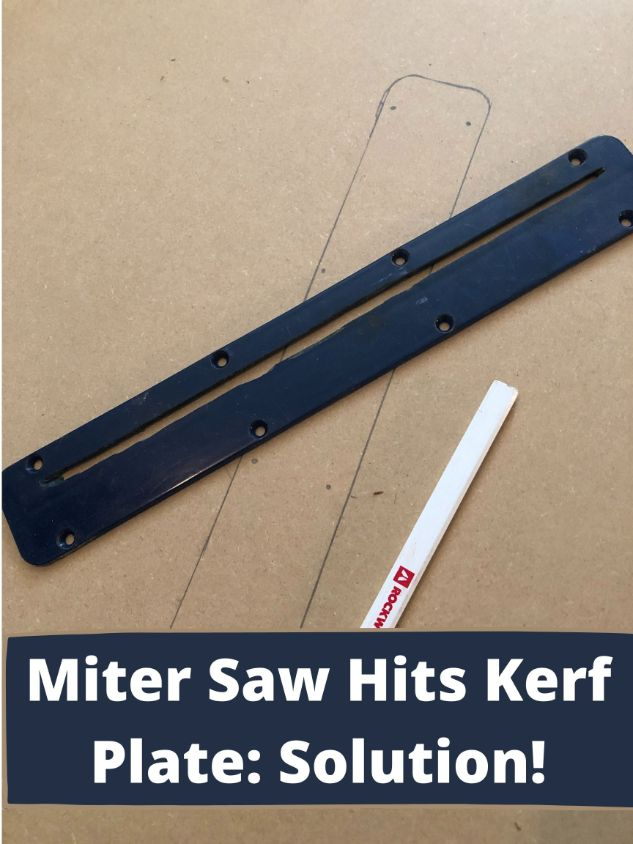 miter saw hits kerf plate